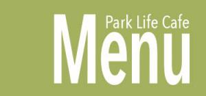 Park Life Café Menu